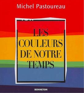 Livre Les couleurs de notre temps - Michel Pastoureau